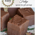 Easy Home-made Fudge Recipe: The Gift Everyone Loves