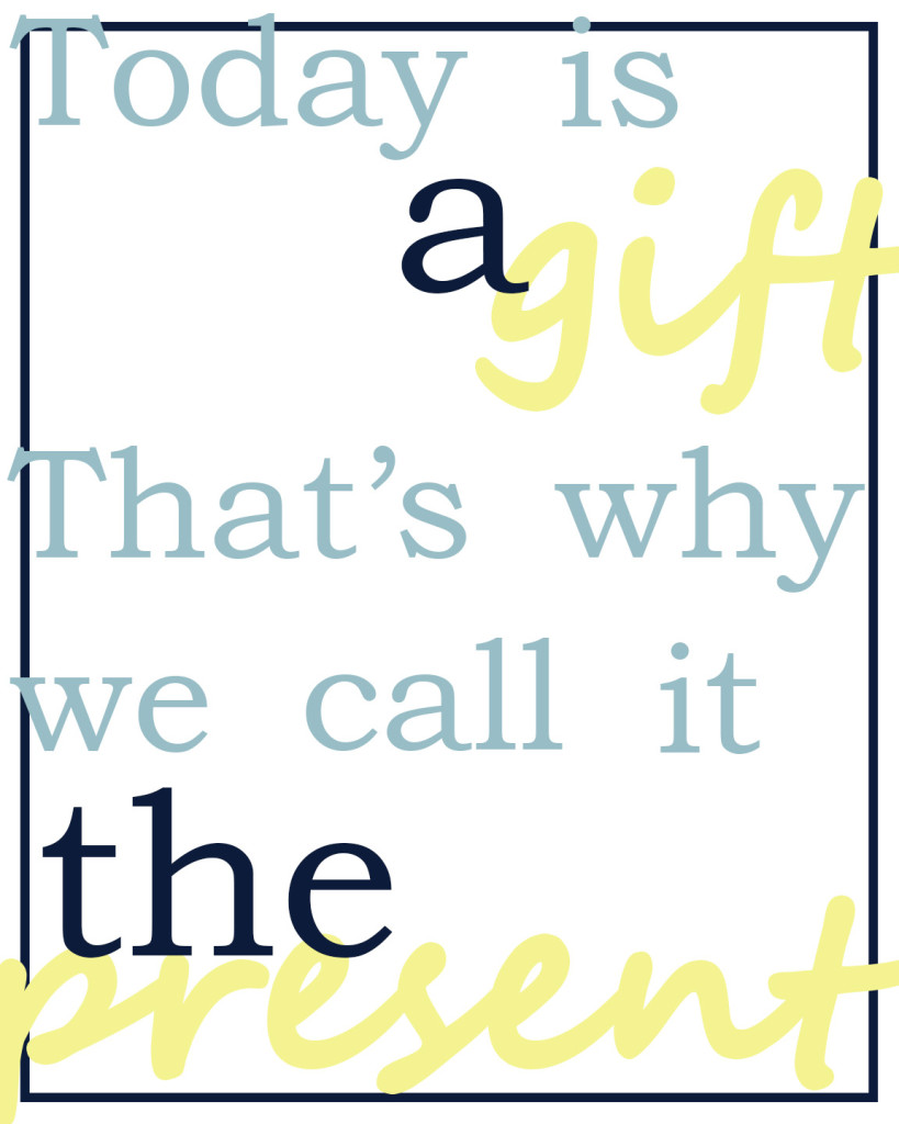 Today is a gift printable