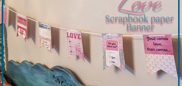 How to Make a Valentine Banner from Scrapbook Paper