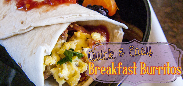 Quick & Easy Breakfast Burritos