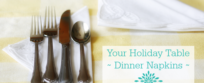 Holiday Table ~ Folding and Pressing Cloth Napkins